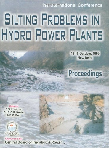 Silting Problems in Hydro Power Plants: Proceedings of the First International Conference, New Delhi, India, 13-15th October 1999