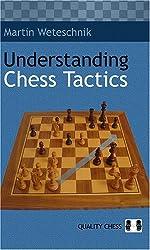 Understanding Chess Tactics by Martin Weteschnik (2006-03-01)