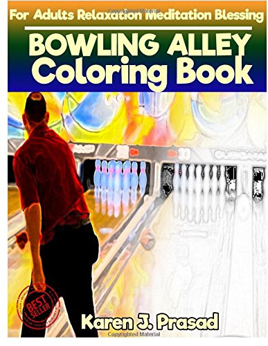 BOWLING ALLEY Coloring book for Adults Relaxation  Meditation Blessing: Sketches Coloring Book Grayscale Pictures