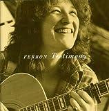 Songtexte von Ferron - Testimony