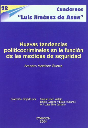 Nuevas Tendencias Político Criminales En La Función De Las Medidas De Seguridad por Amparo Martinez Guerra
