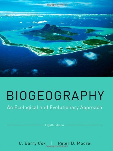 [(Biogeography: An Ecological and Evolutionary Approach)] [ By (author) C. Barry Cox, By (author) Peter D. Moore ] [May, 2010]