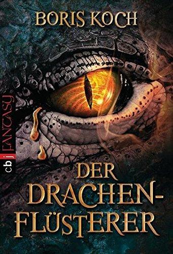 Der Drachenflüsterer (Die Drachenflüsterer-Serie, Band 1)