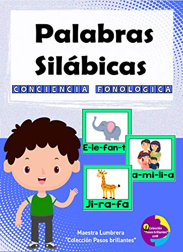 Palabras Silábicas: Tarjetas lúdicas (Colección Pasos brillantes nº 2) por Carla A.  Leal Vega