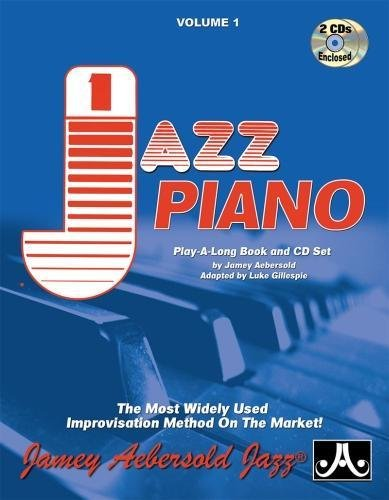 Volume 1: Jazz Piano - How To Play Jazz & Improvise (with 2 Free Audio CDs): The Most Widely Used Improvisation Method on The Market! (Jamey Aebersold Play-A-Long Series) por Jamey Aebersold