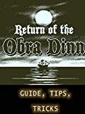 Tips for Return of the Obra Dinn - Ultimate Tricks/Guide/Everythings to Know (English Edition)