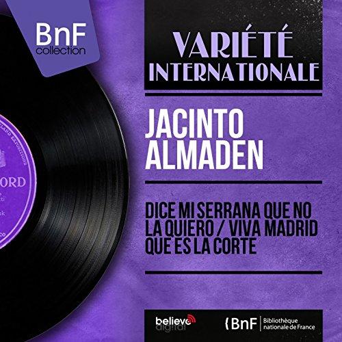 Viva Madrid Que Es la Corte (feat. Pepe Badajoz) de Jacinto Almaden ...