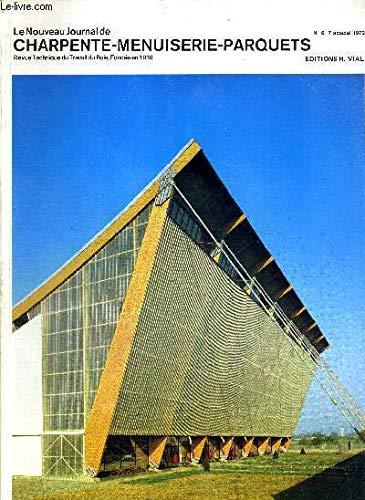 LE NOUVEAU JOURNAL DE CHARPENTE-MENUISERIE-PARQUETS - REVUE TECHNIQUE DU TRAVAIL DU BOIS - N°6-7 - SPECIAL 1972 - LE BOIS ET LE FEU - AMENAGEMENT D'UNE ANCIENNE FORTERESSE - LE HALL DES EXPOSITIONS ET DES LOISIRS D'ALENCON... par COLLECTIF