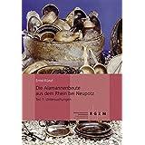 Die Alamannenbeute aus dem Rhein bei Neupotz (Römisch Germanisches Zentralmuseum / Monographien des Römisch-Germanischen Zentralmuseums)