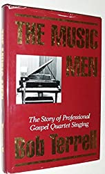 The Music Men: The Story of Professional Gospel Quartet Singing in America by Bob Terrell (1990-09-01)