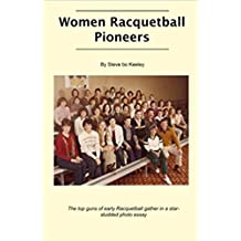 Women Racquetball Pioneers (English Edition)