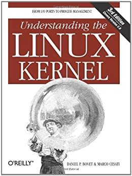 Understanding the Linux Kernel: From I/O Ports to Process Management by [Bovet, Daniel P.]