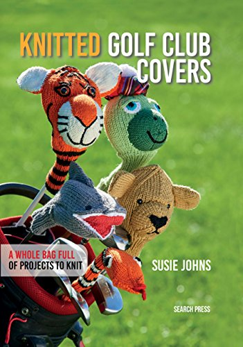 Knitted Golf Club Covers (English Edition) (Eye Bälle Snake)