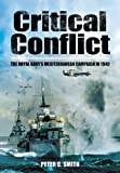 Critical Conflict: The Royal Navy's Mediterranean Campaign in 1940