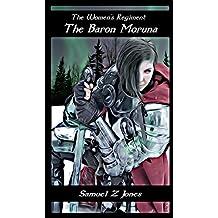 The Baron Moruna (The Women's Regiment Book 2)