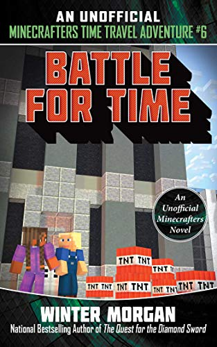 Battle for Time: An Unofficial Minecrafters Time Travel Adventure, Book 6 (English Edition)