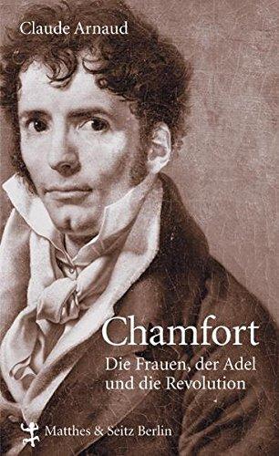 Chamfort: Die Frauen, der Adel und die Revolution