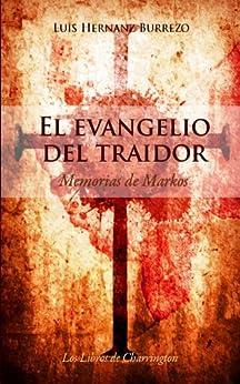 EL EVANGELIO DEL TRAIDOR (MEMORIAS DE MARKOS) de [Burrezo, Luis Hernanz]