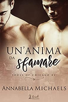 Un'anima da sfamare (Souls of Chicago Vol. 1) di [Michaels, Annabella ]
