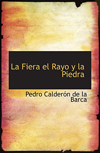 La Fiera el Rayo y la Piedra por Pedro Calderón de la Barca