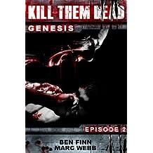 Kill Them Dead 2 (Zombie thriller series) (Kill Them Dead: Genesis) (English Edition)