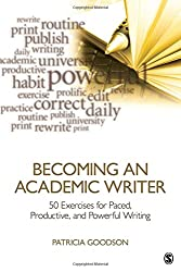 Becoming an Academic Writer: 50 Exercises for Paced, Productive, and Powerful Writing