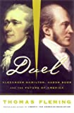 Duel: Alexander Hamilton, Aaron Burr, And The Future Of America by Thomas Fleming (1999-09-09)