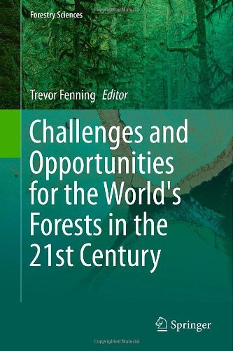 Challenges and Opportunities for the World's Forests in the 21st Century (Forestry Sciences) by Trevor Fenning (Editor) (13-Dec-2013) Hardcover
