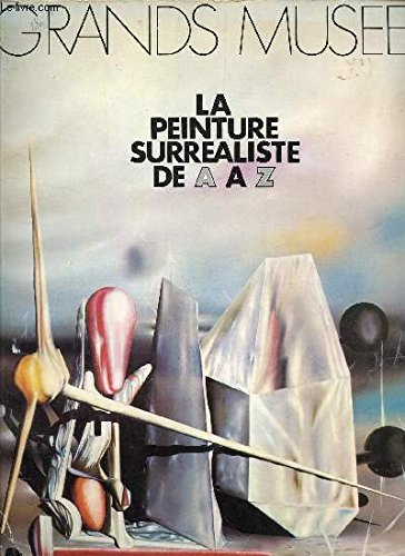 GRANDS MUSEES / LA PEINTURE SURREALISTE DE A A Z / N°1 - NOV-DEC 1972.