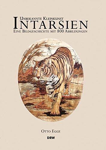 Unbekannte Kleinkunst - Intarsien: Eine Bildgeschichte mit 800 Abbildungen -