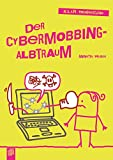 Der Cybermobbing-Albtraum (K.L.A.R. Theaterstücke)
