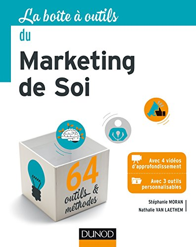 La Boîte à outils du Marketing de soi - 64 outils et méthodes par Nathalie Van Laethem