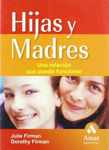 Descargar Libro Hijas y madres: Una relación que puede funcionar de Jane Firman