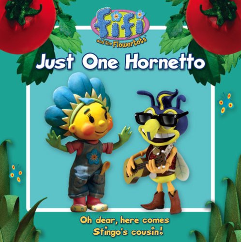 Just One Hornetto: Read-to-Me Storybook (Fifi and the Flowertots)