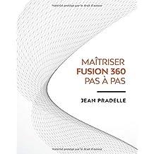 Maitrisez Fusion 360 Pas à Pas