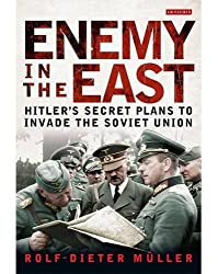 Enemy in the East: Hitler's Secret Plans to Invade the Soviet Union