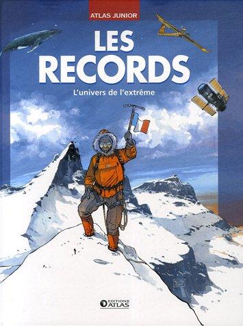 Le grand livre des records : Insolites, curieux, surprenants, captivants et stupéfiants records !