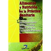 Alimentos y nutrición en la práctica sanitaria de Iciar Astiasarán Anchía (26 ago 2003) Tapa blanda