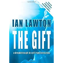 The Gift: A Breakthrough in Self Transformation