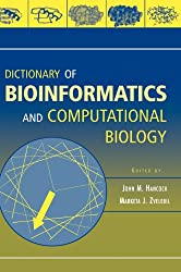 Dictionary of Bioinformatics and Computational Biology (Life Sciences)
