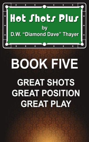 Hot Shots Plus - Book 5 (Hot Shots Plus - 6 Book Pool and Billiards Series) (English Edition) por D.W.