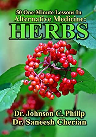 Herbs: 50 One Minutes Lessons (Alternative Medicine Book 1