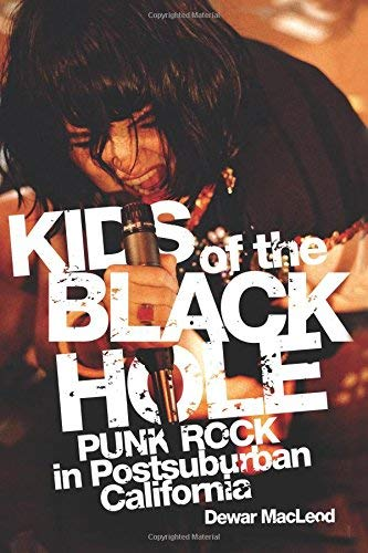 [(Kids of the Black Hole: Punk Rock Postsuburban California)] [Author: Dewar MacLeod] published on (November, 2010)