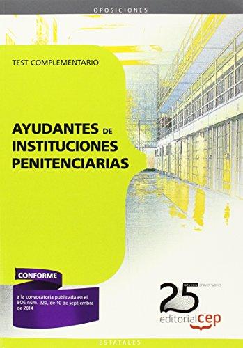 Ayudantes de Instituciones Penitenciarias. Test Complementario (Instituciones Penitenciarias 15)