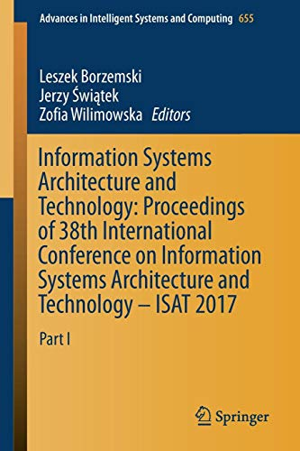 Information Systems Architecture and Technology: Proceedings of 38th International Conference on Information Systems Architecture and Technology - ... Intelligent Systems and Computing, Band 655) -