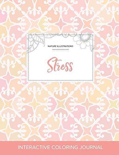 Adult Coloring Journal: Stress (Nature Illustrations, Pastel Elegance)
