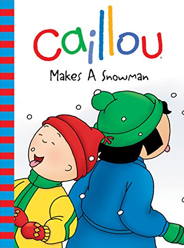 Caillou Makes a Snowman (Backpack) par Roger Harvey