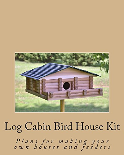 log-cabin-bird-house-kit-english-edition