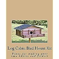 Log Cabin Bird House Kit (English Edition)