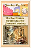 #1: The Best Design for your Interior (Extended edition): Best landscaping and home decoration